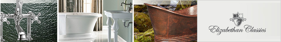 Elizabethan Classics Bathroom Sinks, Faucets, Clawfoot Tubs and more